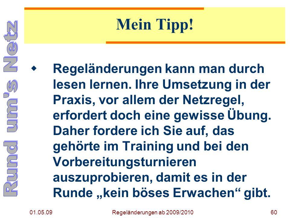Regeländerung ab 2009/2010 01.05.09. Mein Tipp!