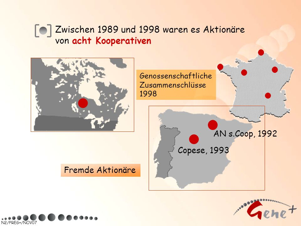 Zwischen 1989 und 1998 waren es Aktionäre von acht Kooperativen