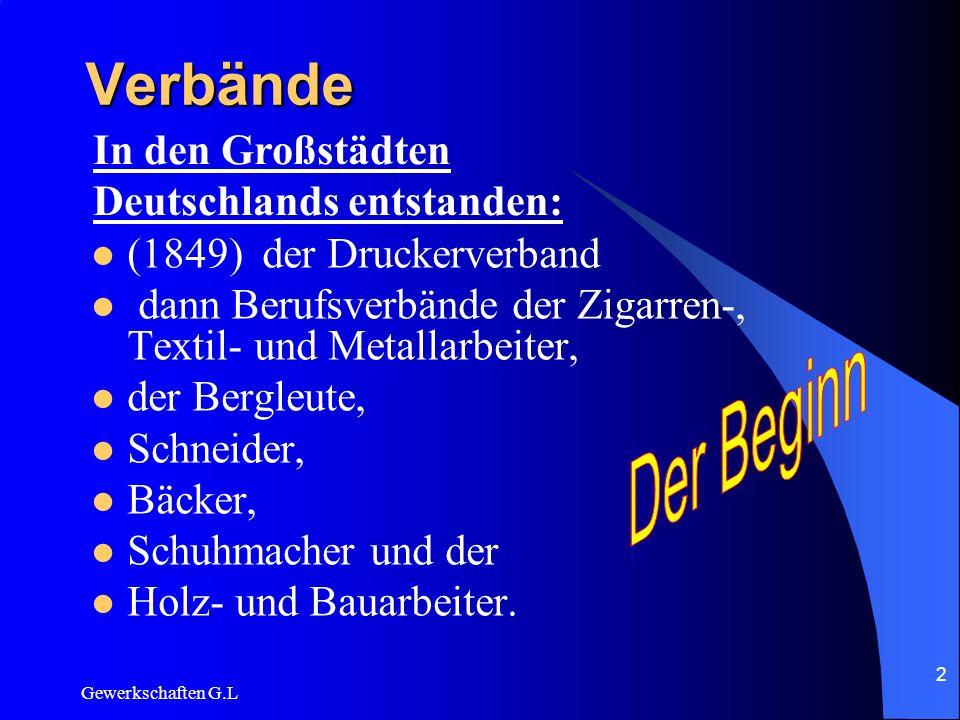 Verbände Der Beginn In den Großstädten Deutschlands entstanden: