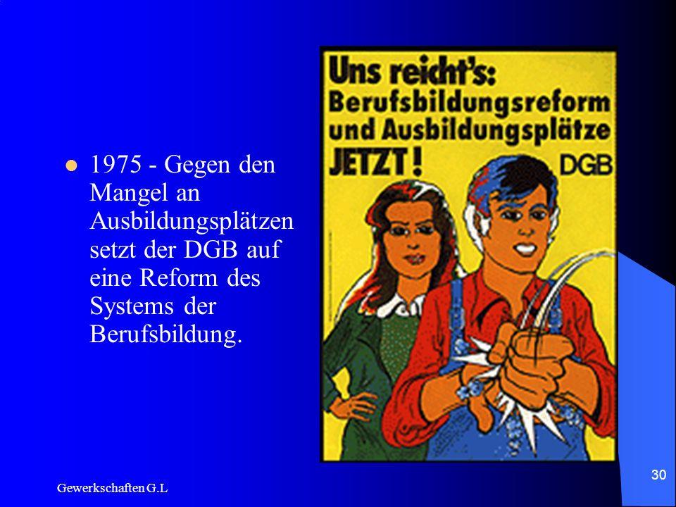 1975 - Gegen den Mangel an Ausbildungsplätzen setzt der DGB auf eine Reform des Systems der Berufsbildung.
