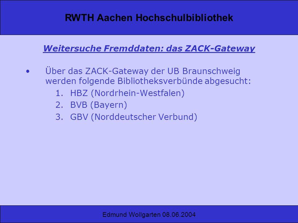 Weitersuche Fremddaten: das ZACK-Gateway