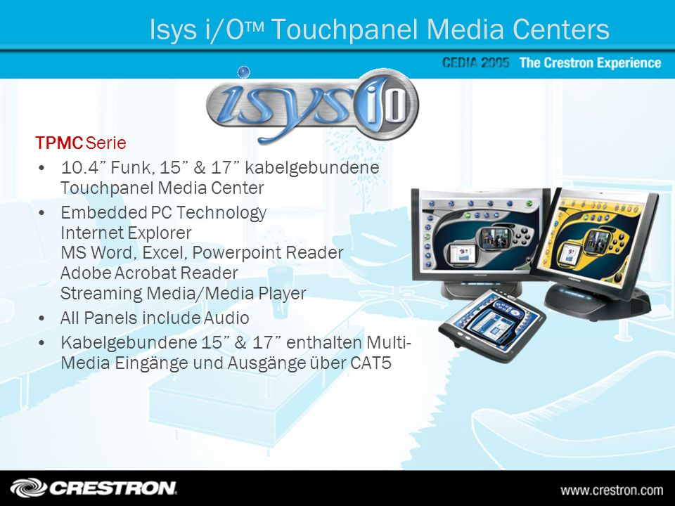 Isys i/O™ Touchpanel Media Centers