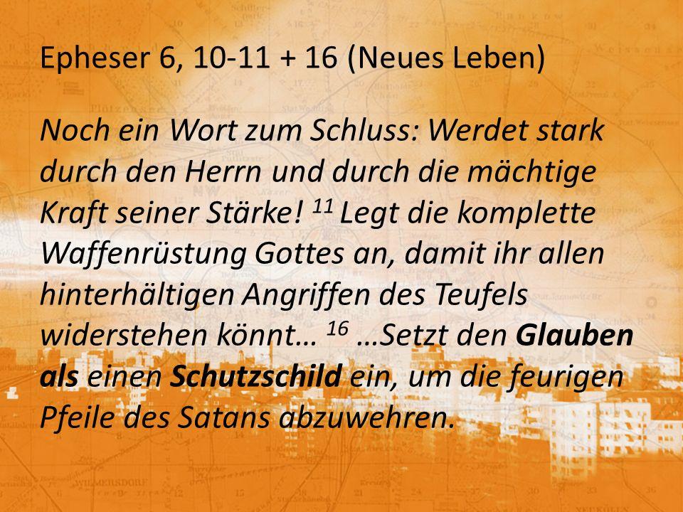 Epheser 6, 10-11 + 16 (Neues Leben)