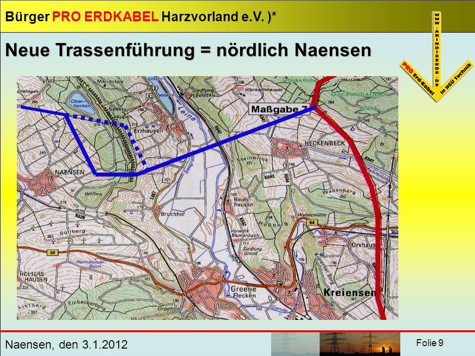 Neue Trassenführung = nördlich Naensen