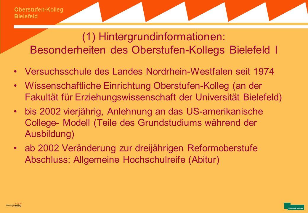 (1) Hintergrundinformationen: Besonderheiten des Oberstufen-Kollegs Bielefeld I