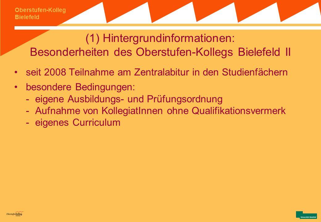 (1) Hintergrundinformationen: Besonderheiten des Oberstufen-Kollegs Bielefeld II