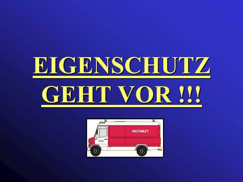 EIGENSCHUTZ GEHT VOR !!! Eigenschutz geht vor