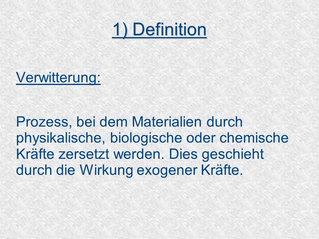 1) Definition Verwitterung: