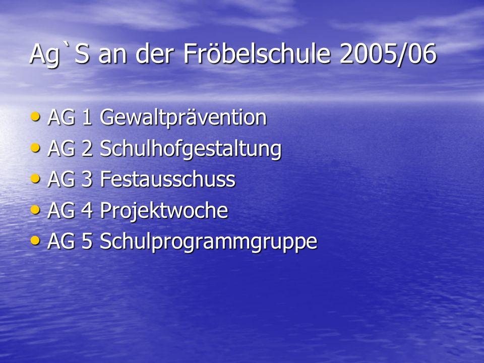 Ag`S an der Fröbelschule 2005/06