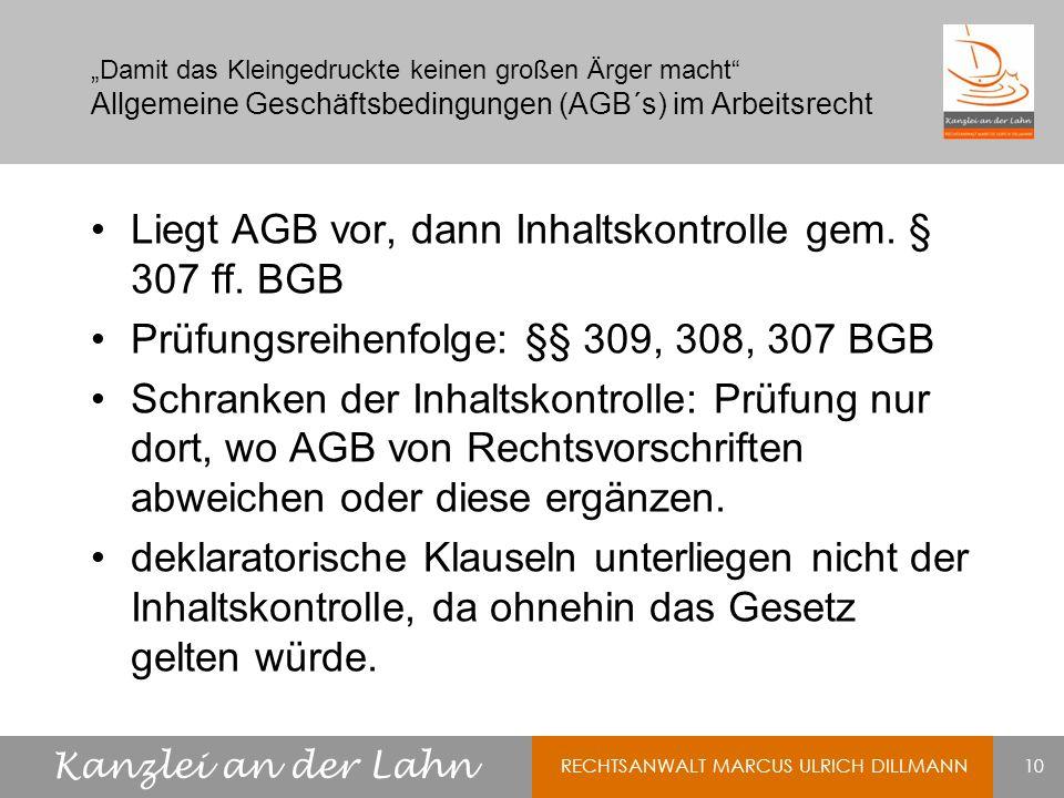 Liegt AGB vor, dann Inhaltskontrolle gem. § 307 ff. BGB