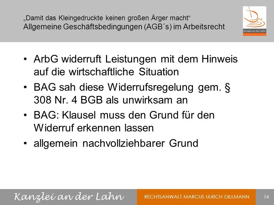 BAG sah diese Widerrufsregelung gem. § 308 Nr. 4 BGB als unwirksam an