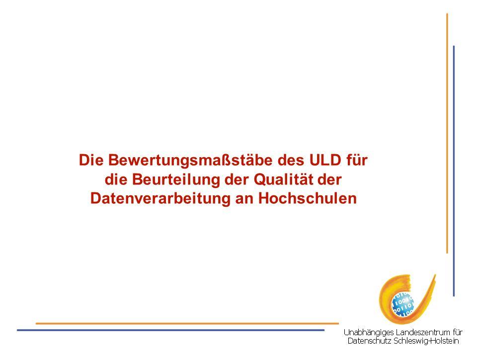 Die Bewertungsmaßstäbe des ULD für die Beurteilung der Qualität der Datenverarbeitung an Hochschulen