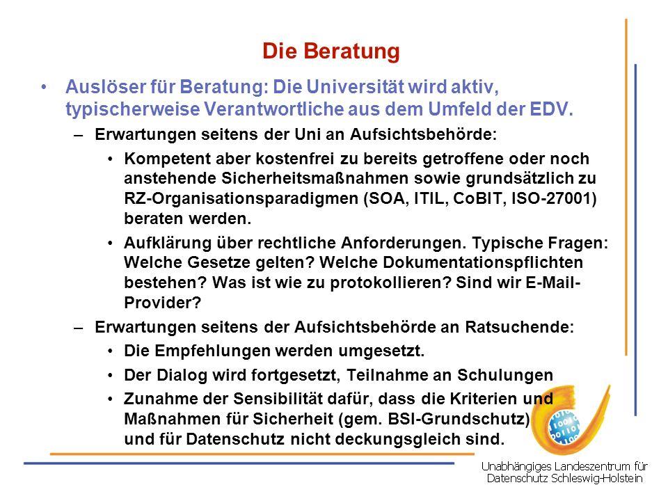 Die Beratung Auslöser für Beratung: Die Universität wird aktiv, typischerweise Verantwortliche aus dem Umfeld der EDV.