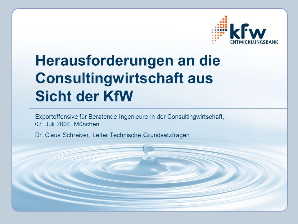 Herausforderungen an die Consultingwirtschaft aus Sicht der KfW
