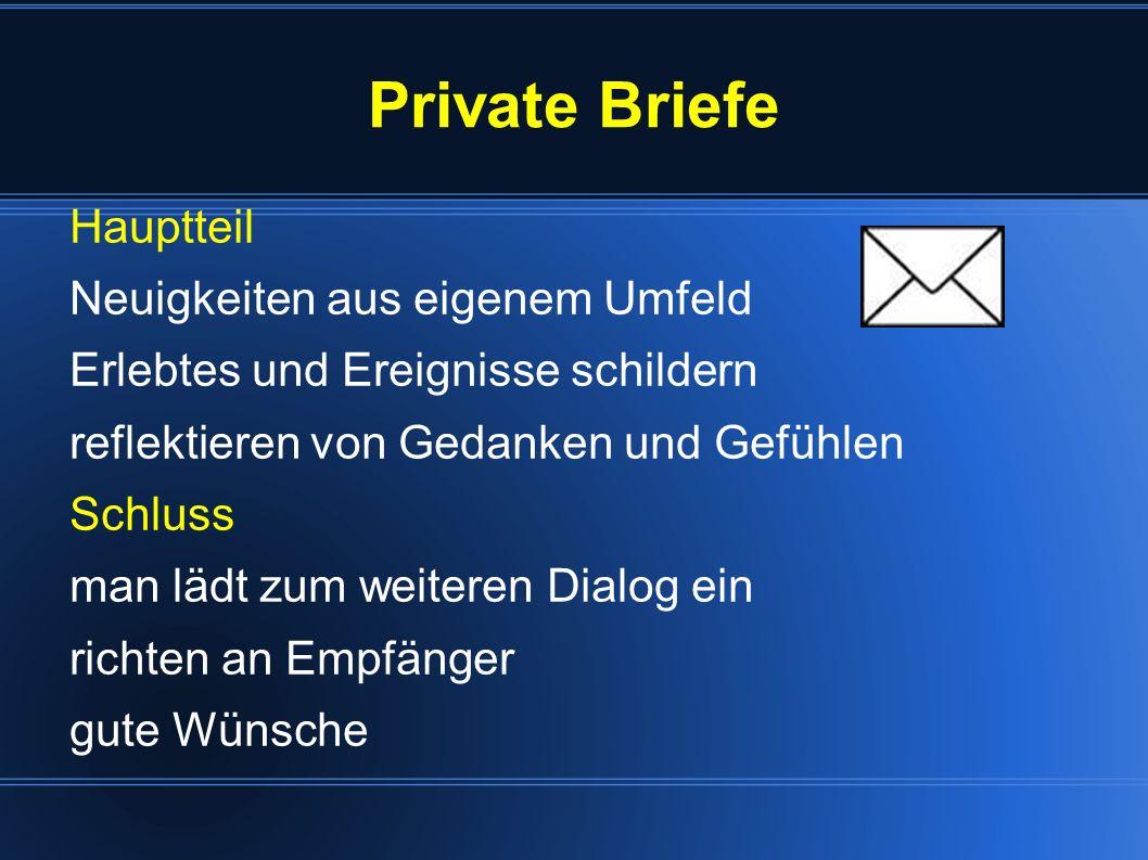 Private Briefe Hauptteil Neuigkeiten aus eigenem Umfeld