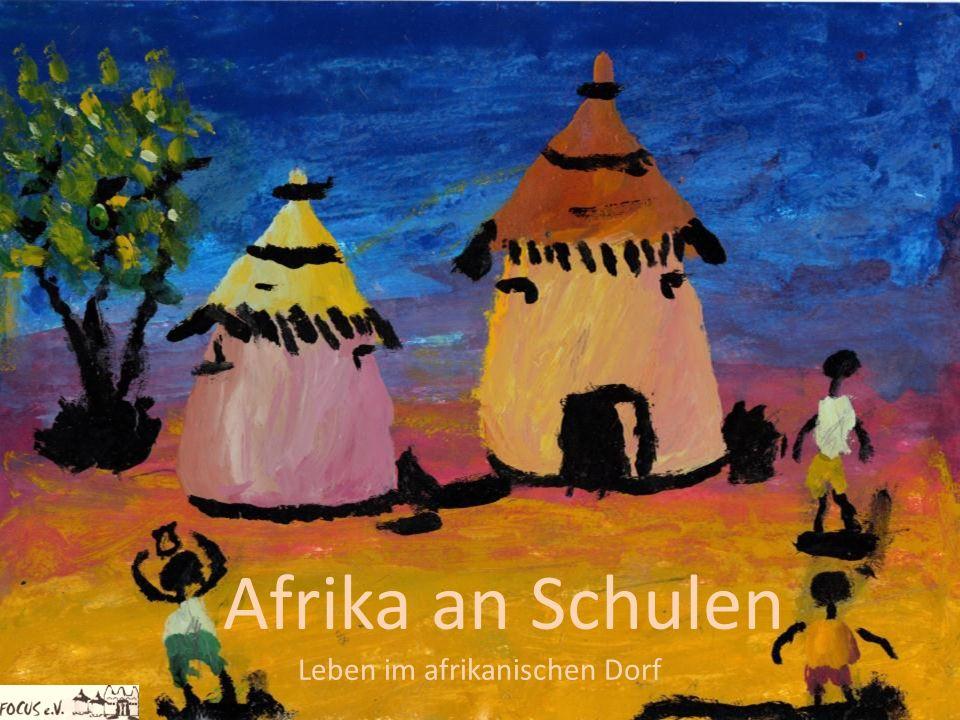 Afrika an Schulen Leben im afrikanischen Dorf