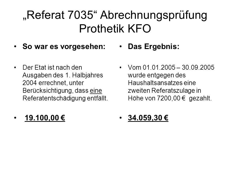 """Referat 7035 Abrechnungsprüfung Prothetik KFO"