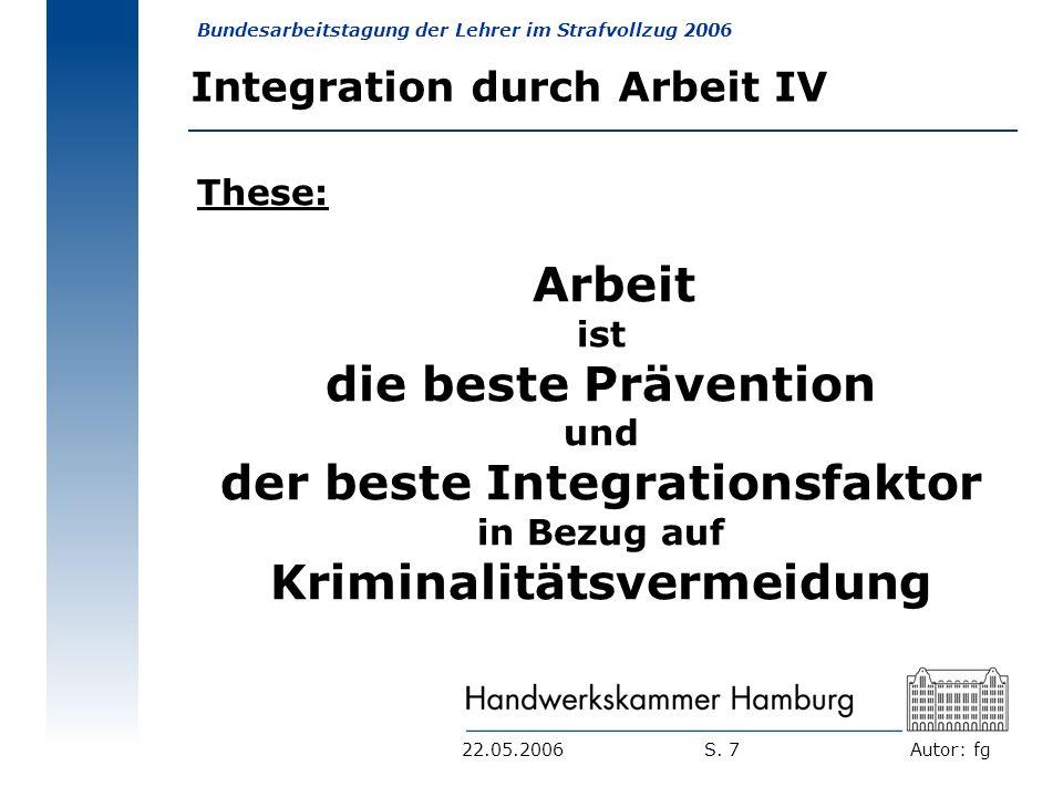 der beste Integrationsfaktor Kriminalitätsvermeidung