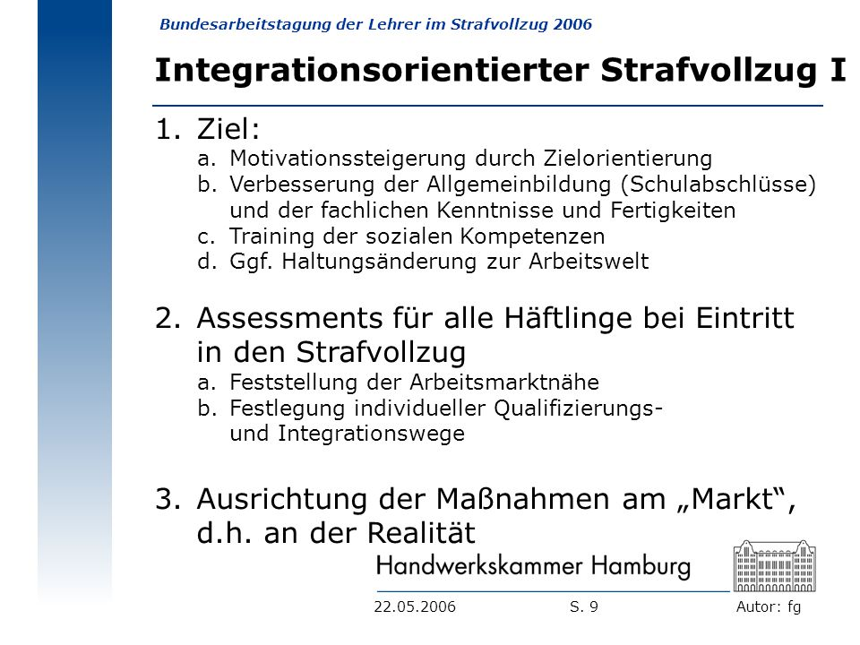 Integrationsorientierter Strafvollzug I