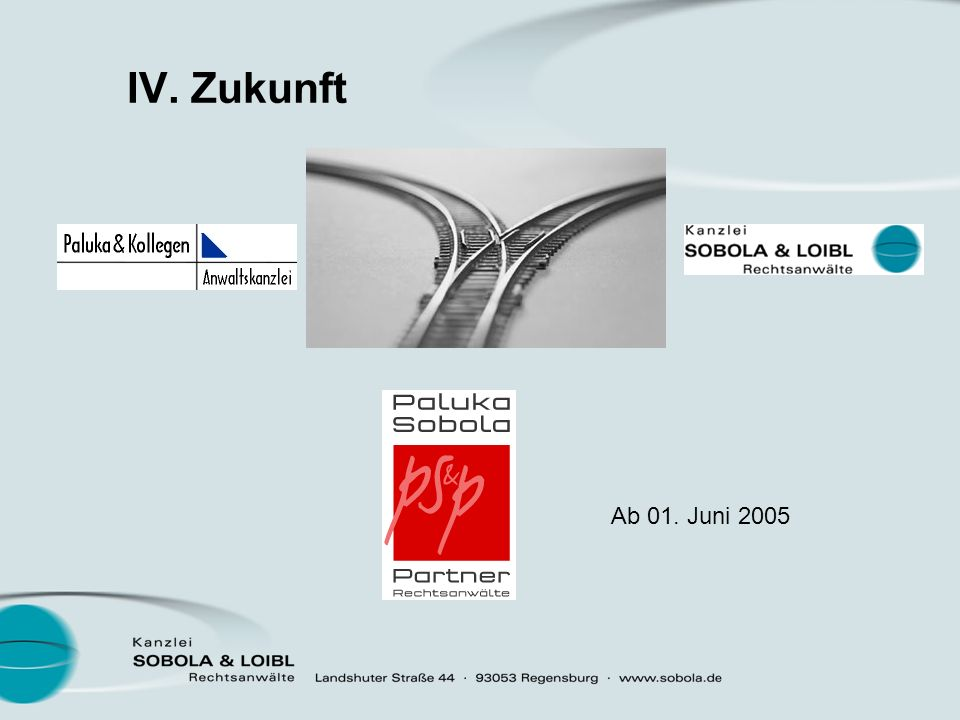 IV. Zukunft Ab 01. Juni 2005
