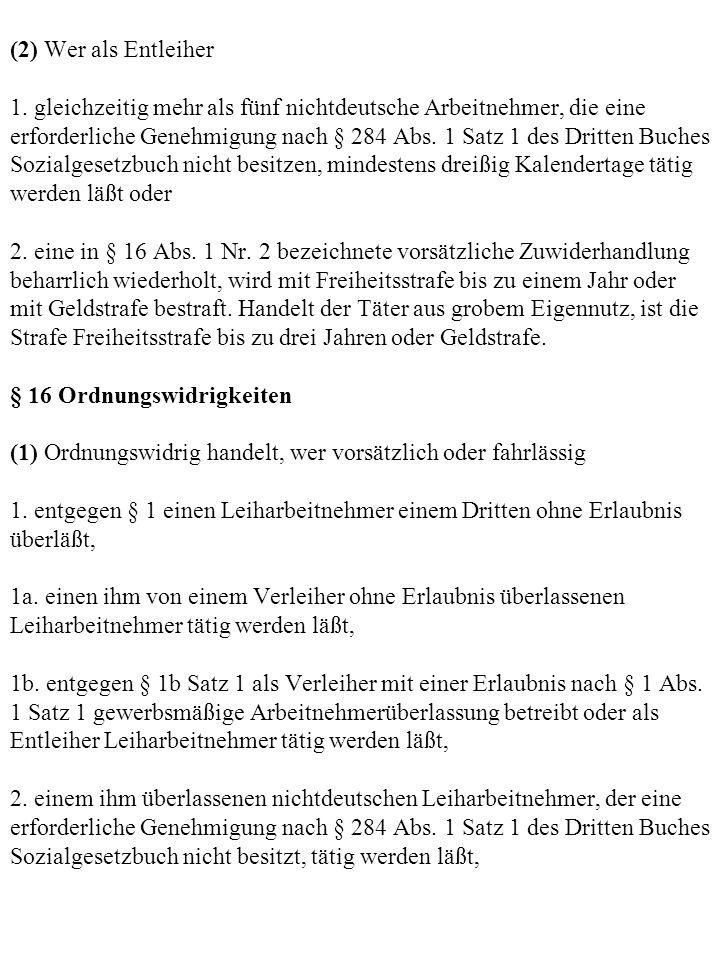 (2) Wer als Entleiher 1.