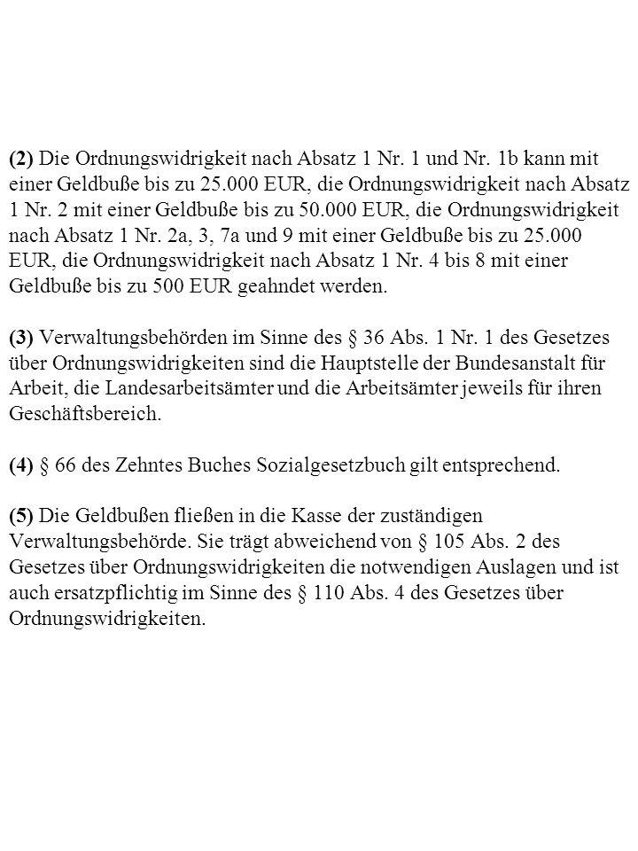 (2) Die Ordnungswidrigkeit nach Absatz 1 Nr. 1 und Nr