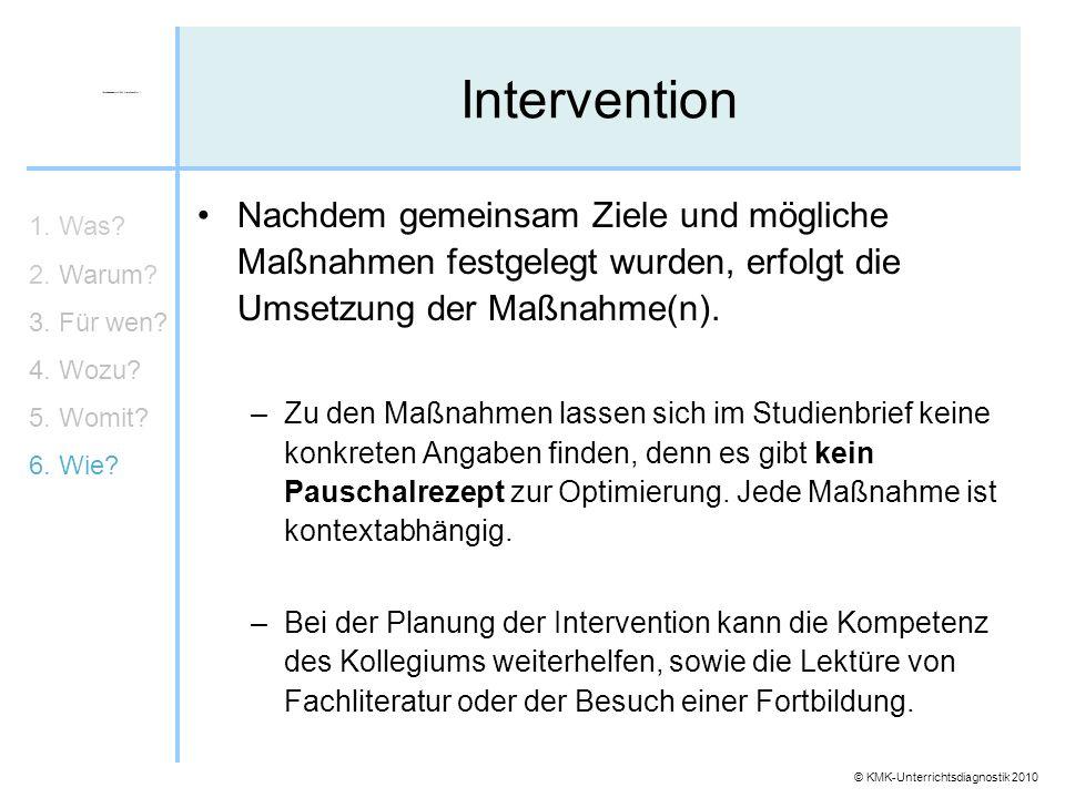 Intervention Nachdem gemeinsam Ziele und mögliche Maßnahmen festgelegt wurden, erfolgt die Umsetzung der Maßnahme(n).