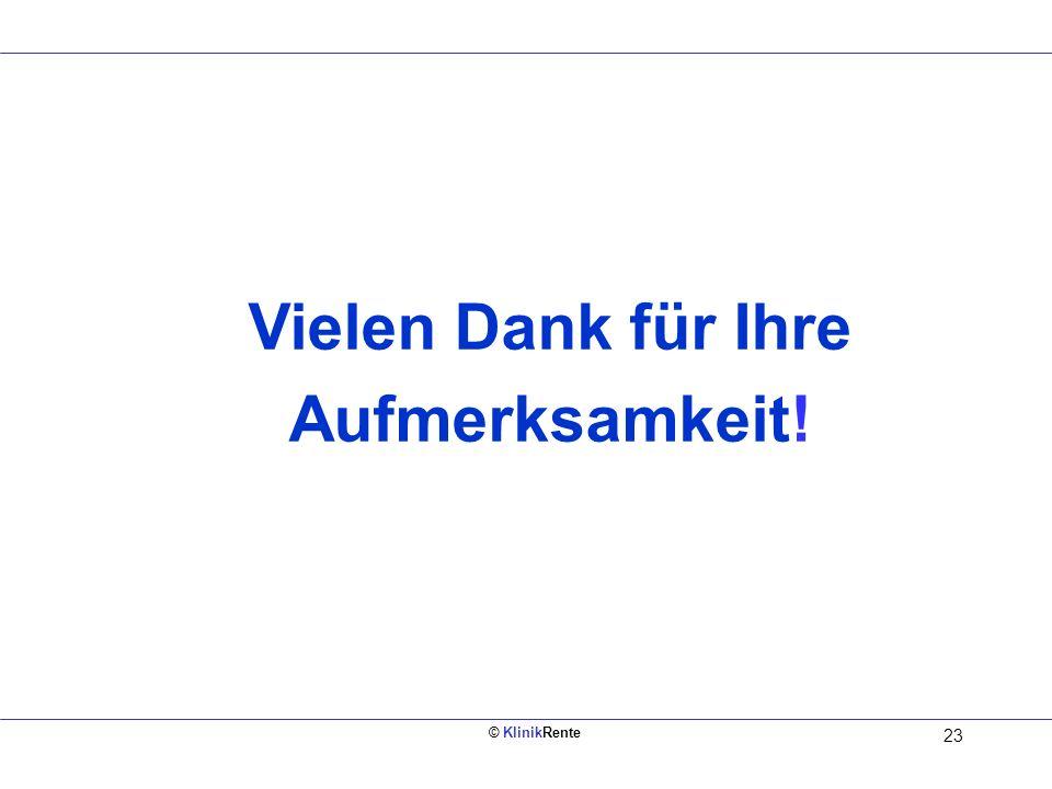 Vielen Dank für Ihre Aufmerksamkeit! © KlinikRente