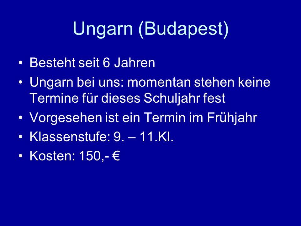 Ungarn (Budapest) Besteht seit 6 Jahren