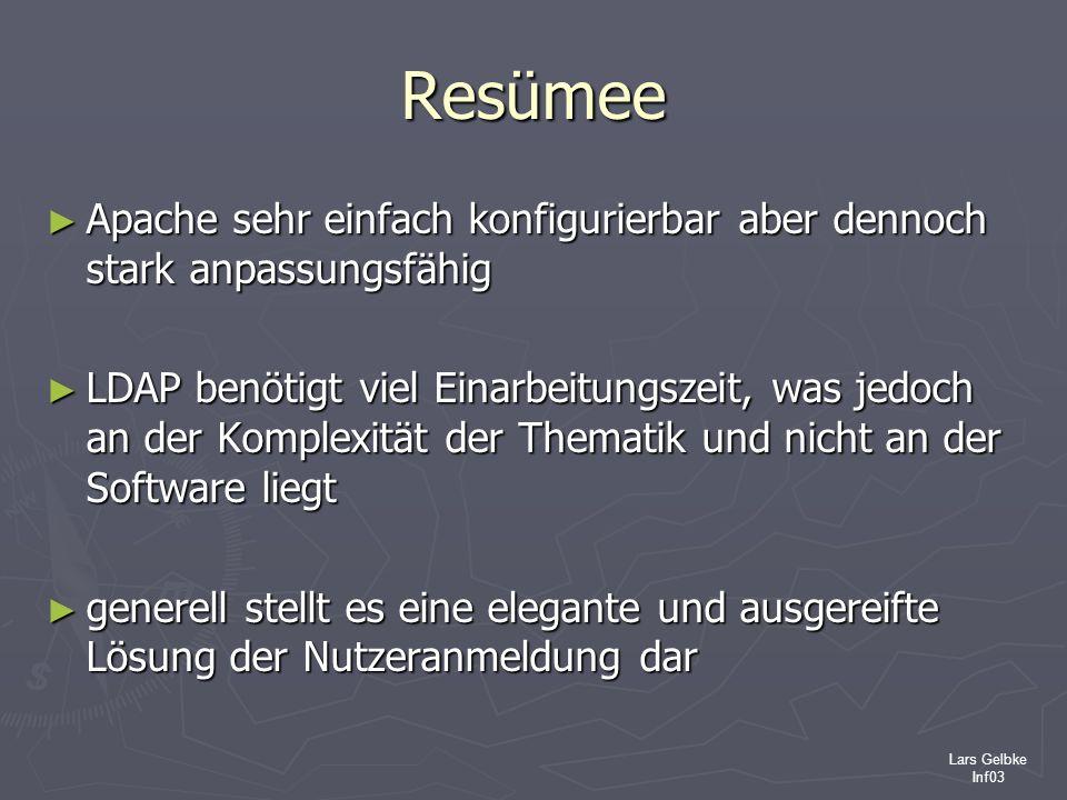 ResümeeApache sehr einfach konfigurierbar aber dennoch stark anpassungsfähig.