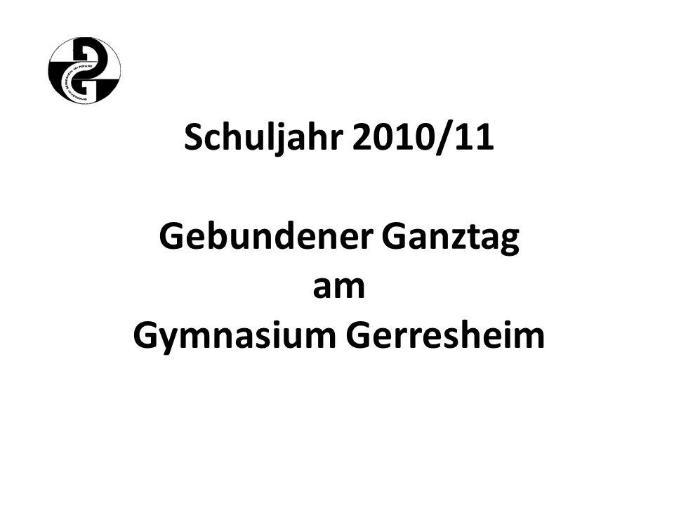 Schuljahr 2010/11 Gebundener Ganztag am Gymnasium Gerresheim