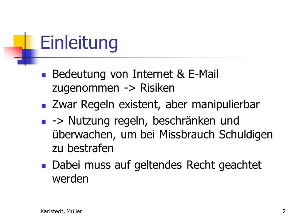 Einleitung Bedeutung von Internet & E-Mail zugenommen -> Risiken