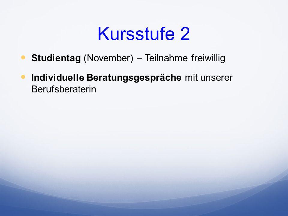 Kursstufe 2 Studientag (November) – Teilnahme freiwillig