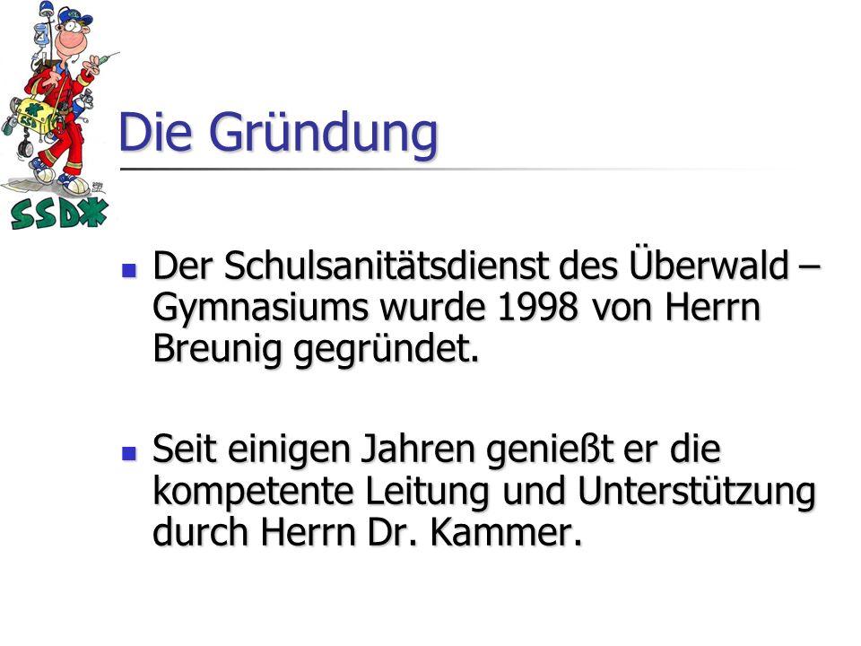 Die Gründung Der Schulsanitätsdienst des Überwald – Gymnasiums wurde 1998 von Herrn Breunig gegründet.