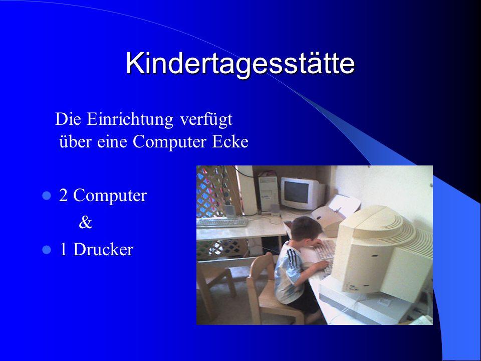 Kindertagesstätte Die Einrichtung verfügt über eine Computer Ecke