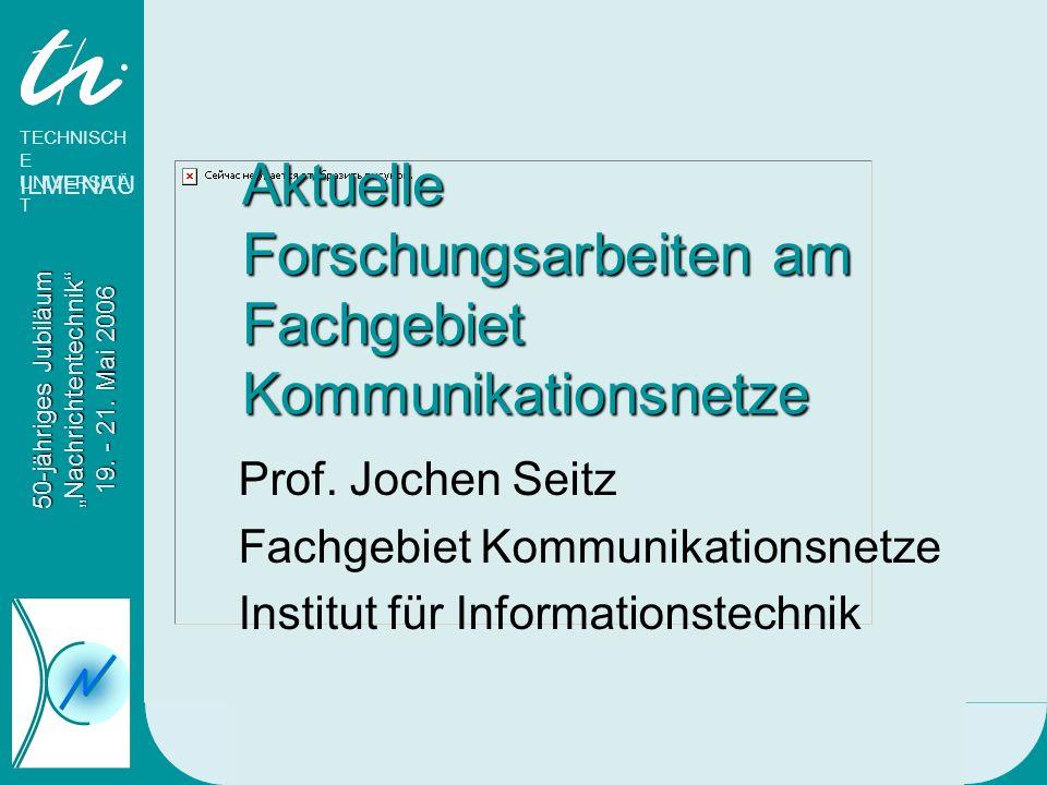 Aktuelle Forschungsarbeiten am Fachgebiet Kommunikationsnetze