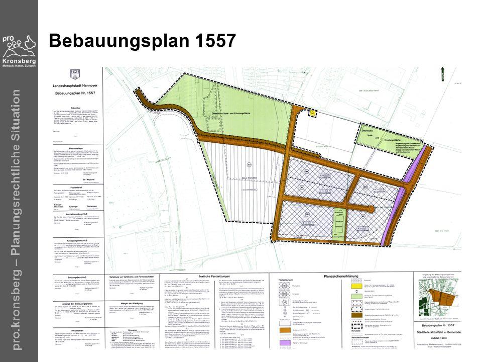 Bebauungsplan 1557 pro.kronsberg – Planungsrechtliche Situation