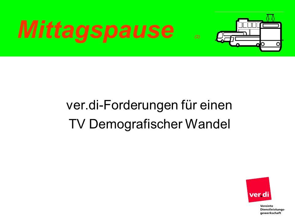 Mittagspause (2) ver.di-Forderungen für einen TV Demografischer Wandel
