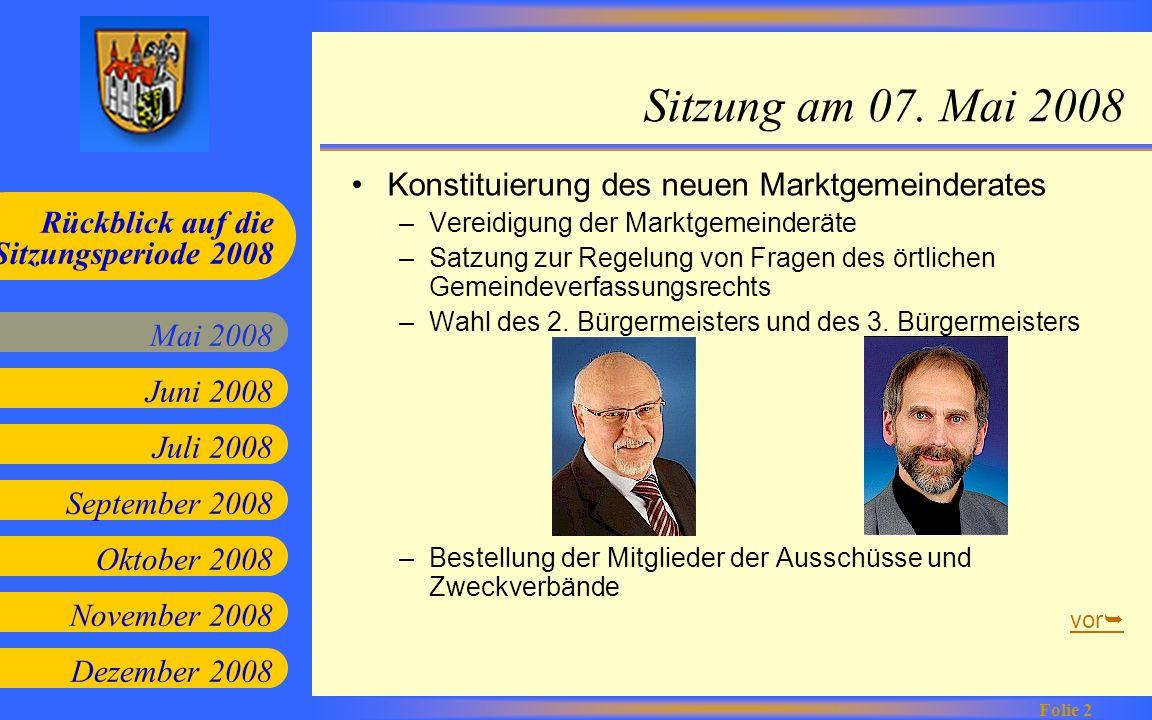 Sitzung am 07. Mai 2008 Konstituierung des neuen Marktgemeinderates