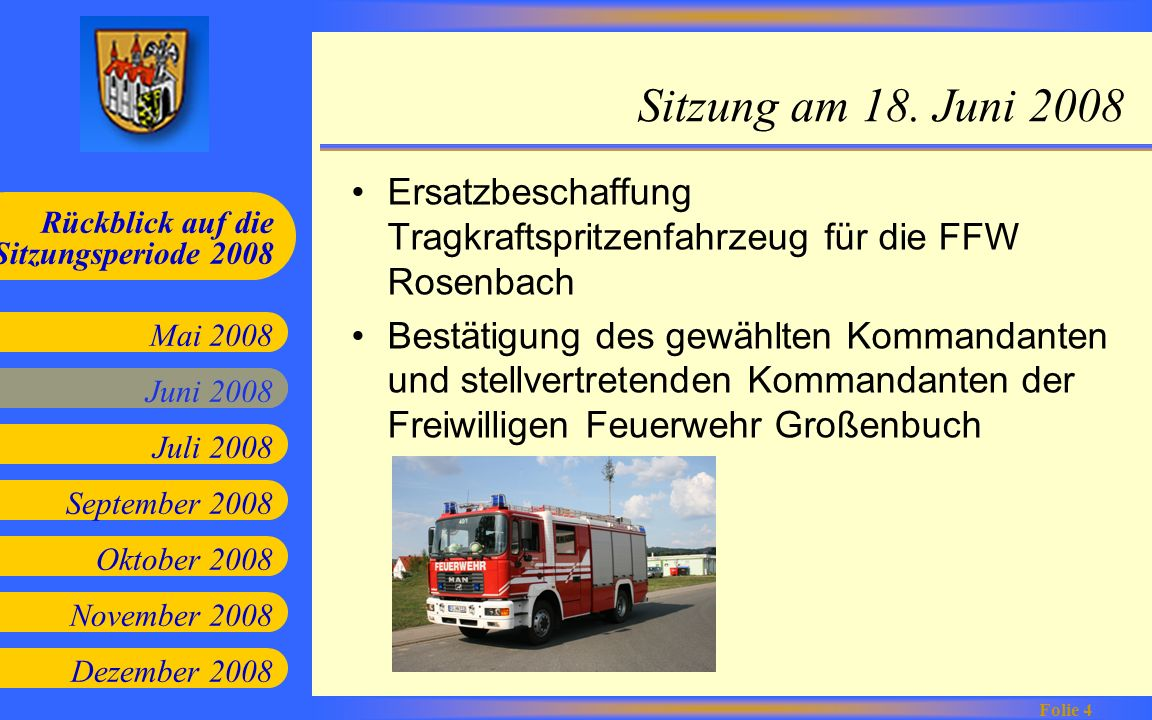 Sitzung am 18. Juni 2008 Ersatzbeschaffung Tragkraftspritzenfahrzeug für die FFW Rosenbach.
