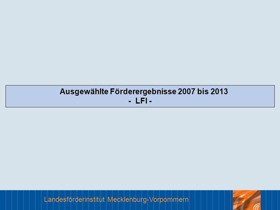 Ausgewählte Förderergebnisse 2007 bis 2013 - LFI -