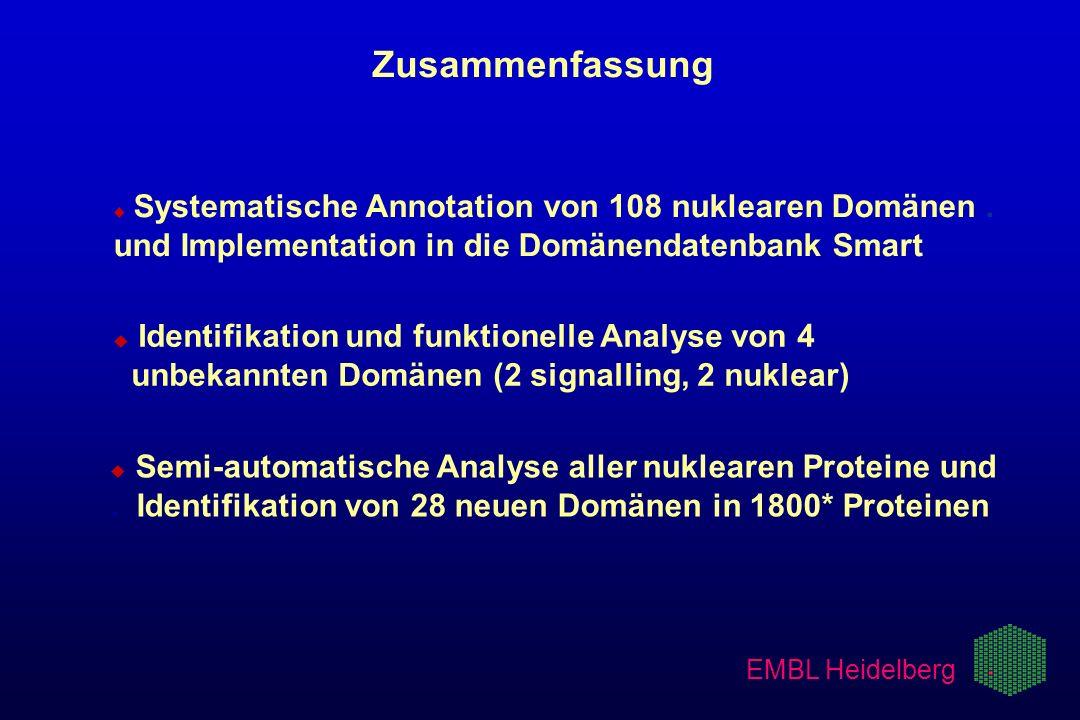 ZusammenfassungSystematische Annotation von 108 nuklearen Domänen . und Implementation in die Domänendatenbank Smart.