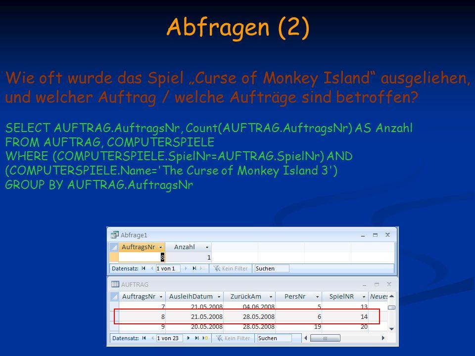 """Abfragen (2) Wie oft wurde das Spiel """"Curse of Monkey Island ausgeliehen, und welcher Auftrag / welche Aufträge sind betroffen"""