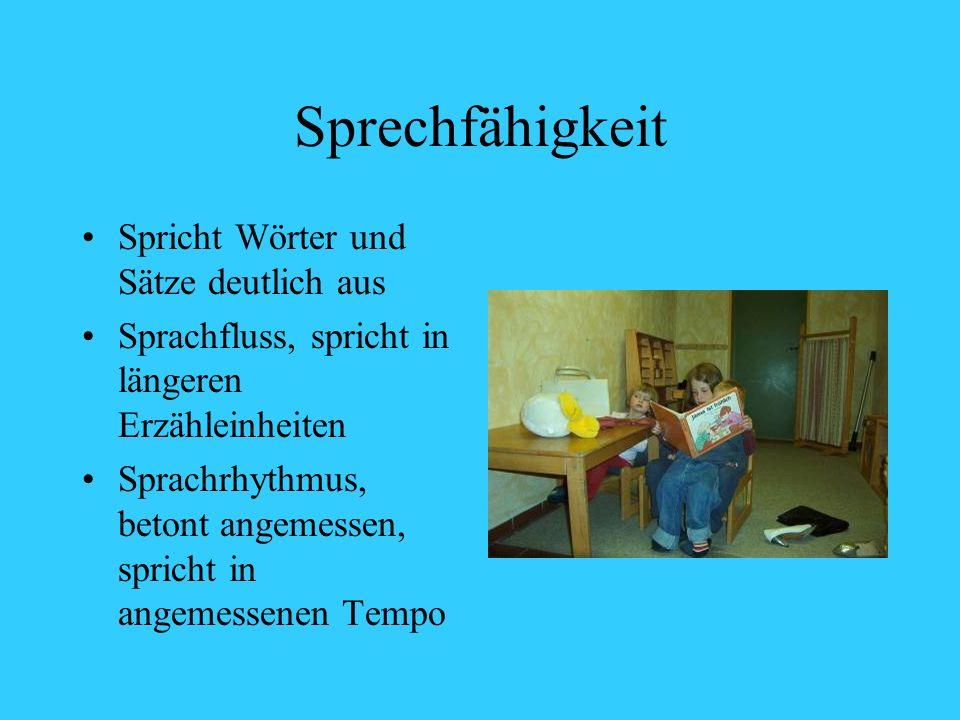 Sprechfähigkeit Spricht Wörter und Sätze deutlich aus