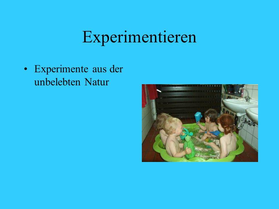 Experimentieren Experimente aus der unbelebten Natur