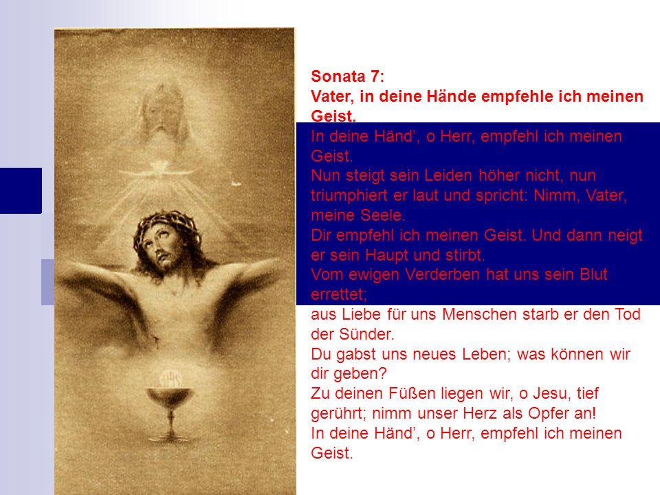 Sonata 7: Vater, in deine Hände empfehle ich meinen Geist