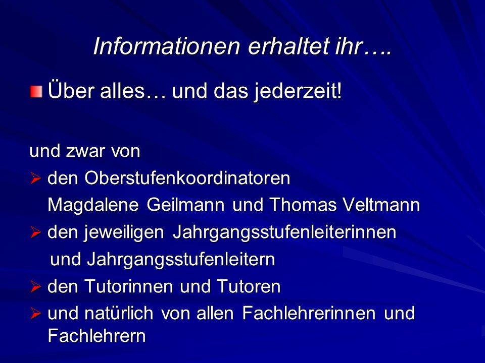 Informationen erhaltet ihr….