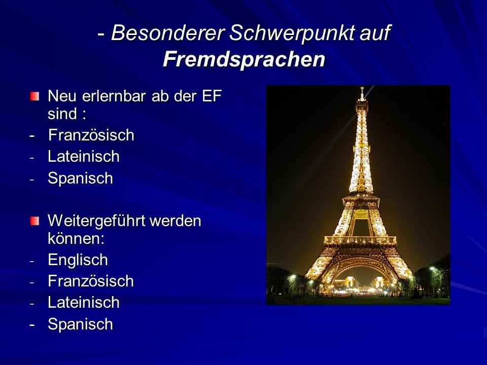- Besonderer Schwerpunkt auf Fremdsprachen