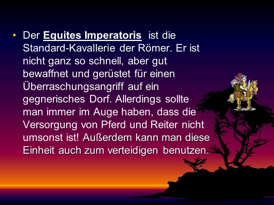 Der Equites Imperatoris ist die Standard-Kavallerie der Römer