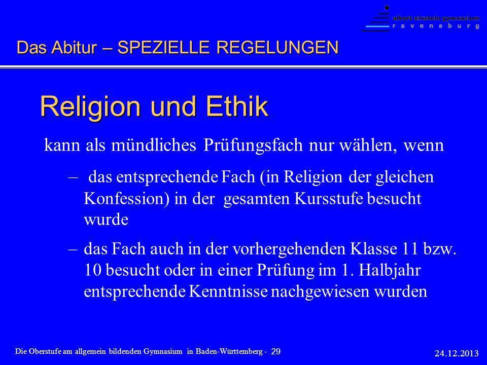 Religion und Ethik kann als mündliches Prüfungsfach nur wählen, wenn